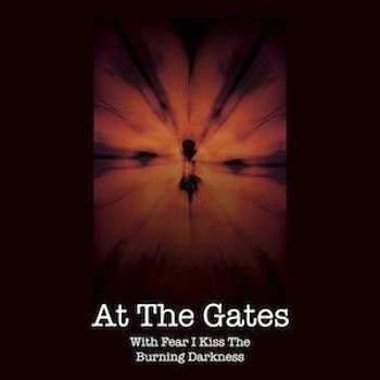 AT THE GATES: WITH FEAR I KISS THE BURNING (CD+DVD)