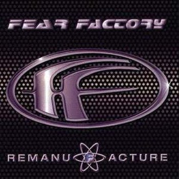FEAR FACTORY: REMANUFACTURE (CD)