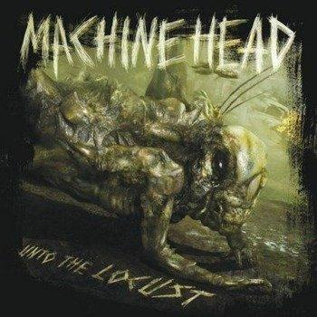 MACHINE HEAD: UNTO THE LOCUST (CD)