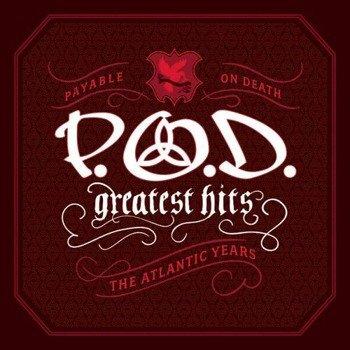 P.O.D. PAYABLE ON DEATH: GREATEST HITS THE ATLANTIC YEARS (CD)
