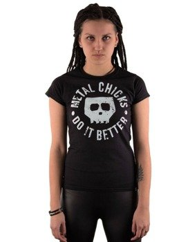 bluzka damska METAL CHICKS DO IT BETTER - SKULL