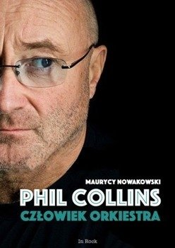 książka PHIL COLLINS – Człowiek orkiestra - Maurycy Nowakowski (oprawa miękka)